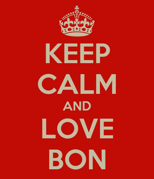 KEEP CALM AND LOVE BON
