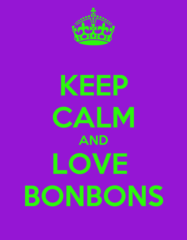 KEEP CALM AND LOVE  BONBONS