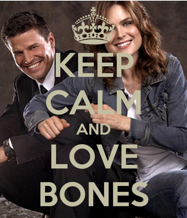 KEEP CALM AND LOVE BONES