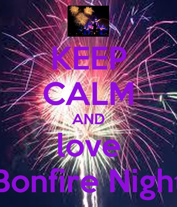 KEEP CALM AND love Bonfire Night