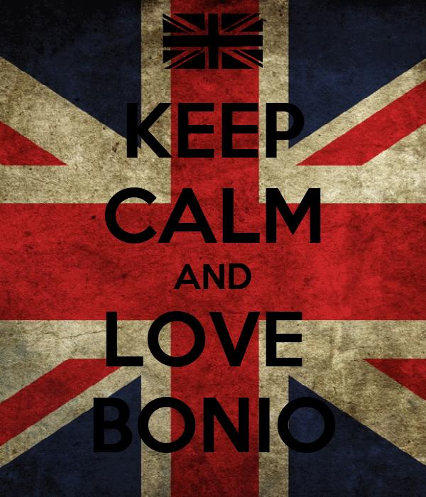 KEEP CALM AND LOVE  BONIO