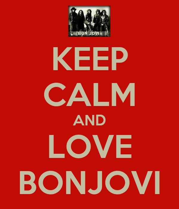 KEEP CALM AND LOVE BONJOVI