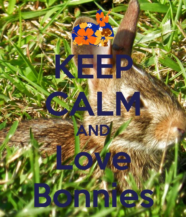 KEEP CALM AND Love Bonnies