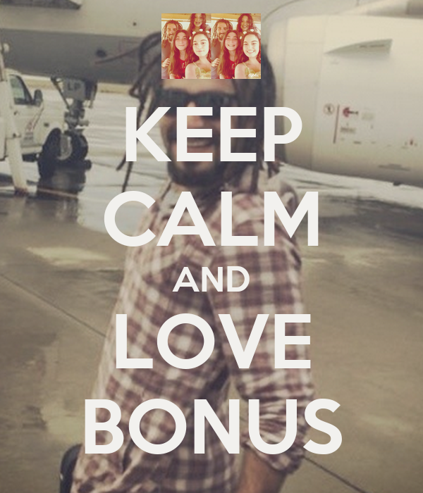 KEEP CALM AND LOVE BONUS
