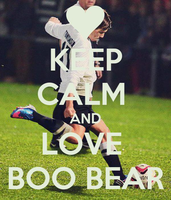 KEEP CALM  AND LOVE  BOO BEAR