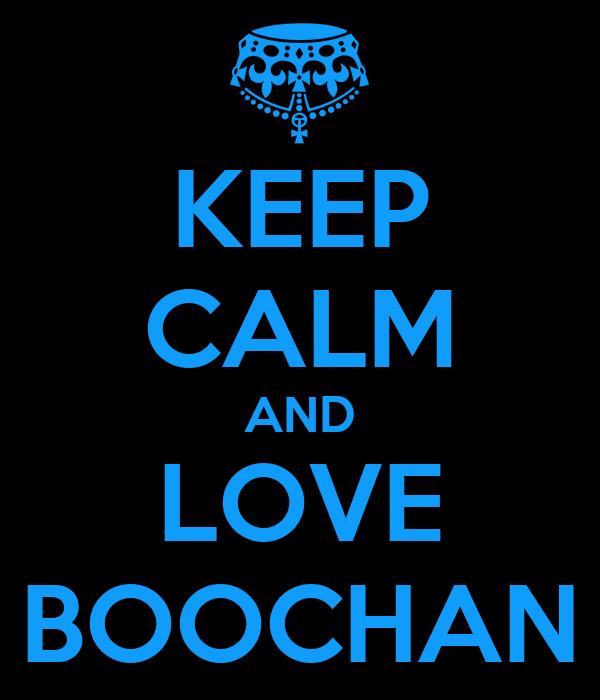 KEEP CALM AND LOVE BOOCHAN