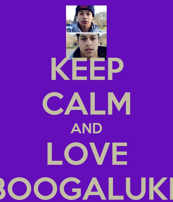 KEEP CALM AND LOVE BOOGALUKE