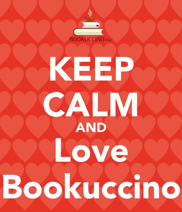 KEEP CALM AND Love Bookuccino
