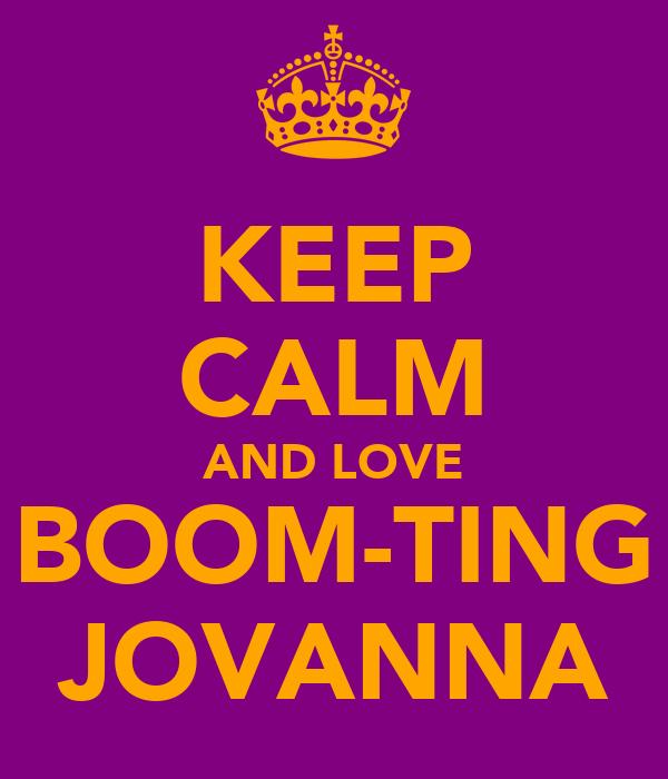 KEEP CALM AND LOVE BOOM-TING JOVANNA
