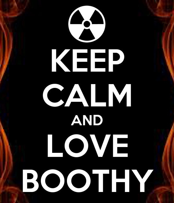 KEEP CALM AND LOVE BOOTHY