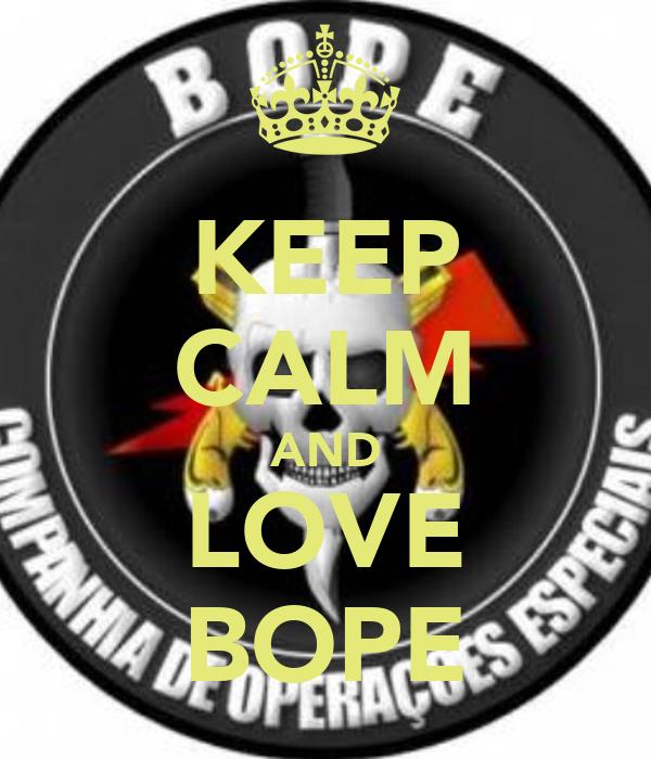 KEEP CALM AND LOVE BOPE