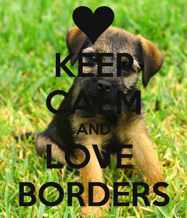 KEEP CALM AND LOVE  BORDERS