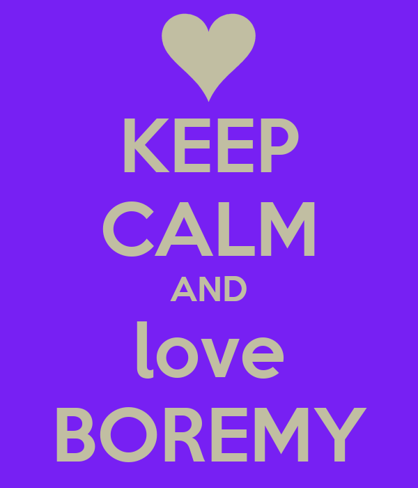 KEEP CALM AND love BOREMY