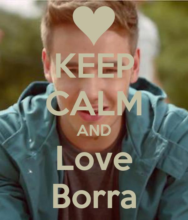 KEEP CALM AND Love Borra