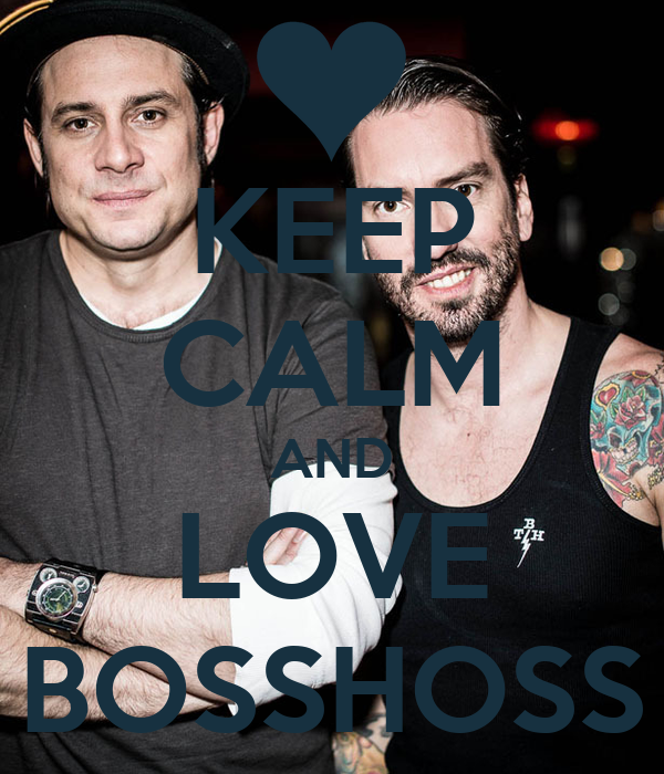 KEEP CALM AND LOVE BOSSHOSS