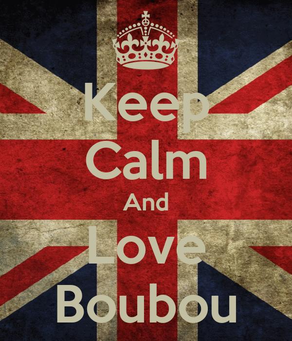 Keep Calm And Love Boubou