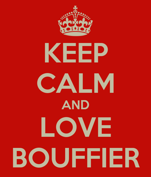 KEEP CALM AND LOVE BOUFFIER
