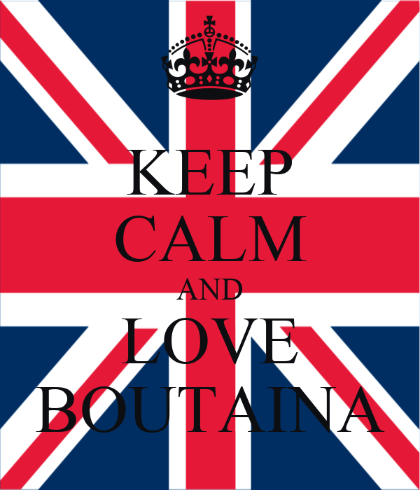 KEEP CALM AND LOVE BOUTAINA