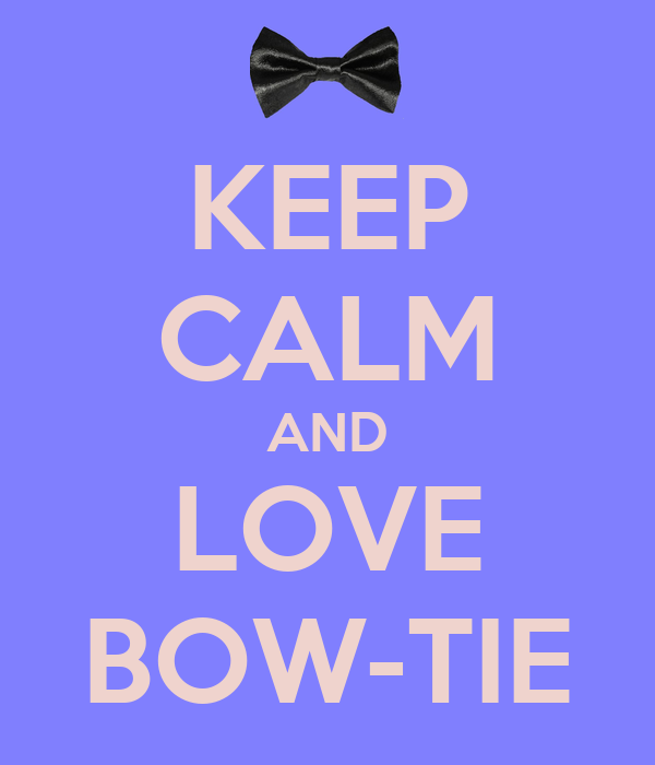 KEEP CALM AND LOVE BOW-TIE