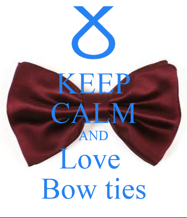 KEEP CALM AND Love  Bow ties
