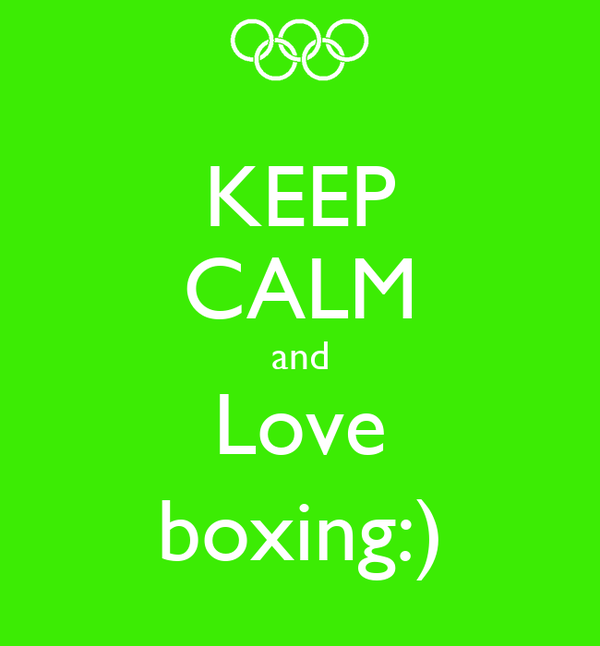 KEEP CALM and Love boxing:)