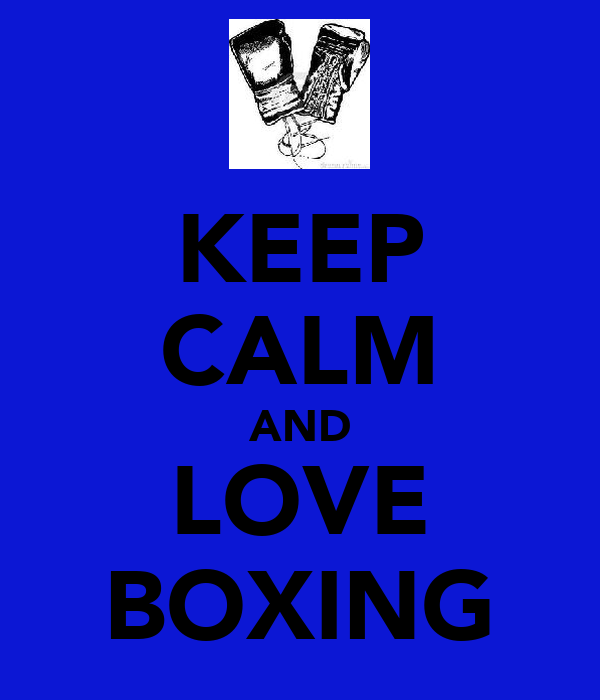 KEEP CALM AND LOVE BOXING