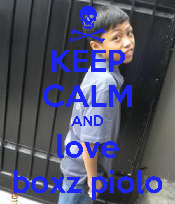 KEEP CALM AND love boxz piolo