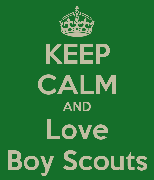 KEEP CALM AND Love Boy Scouts