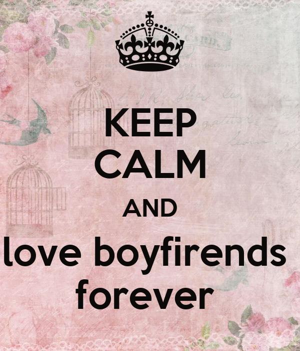 KEEP CALM AND love boyfirends  forever