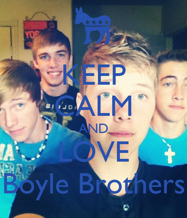 KEEP CALM AND LOVE Boyle Brothers