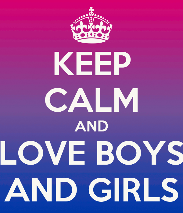 KEEP CALM AND LOVE BOYS AND GIRLS