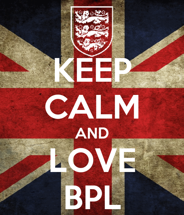KEEP CALM AND LOVE BPL