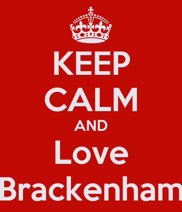 KEEP CALM AND Love Brackenham
