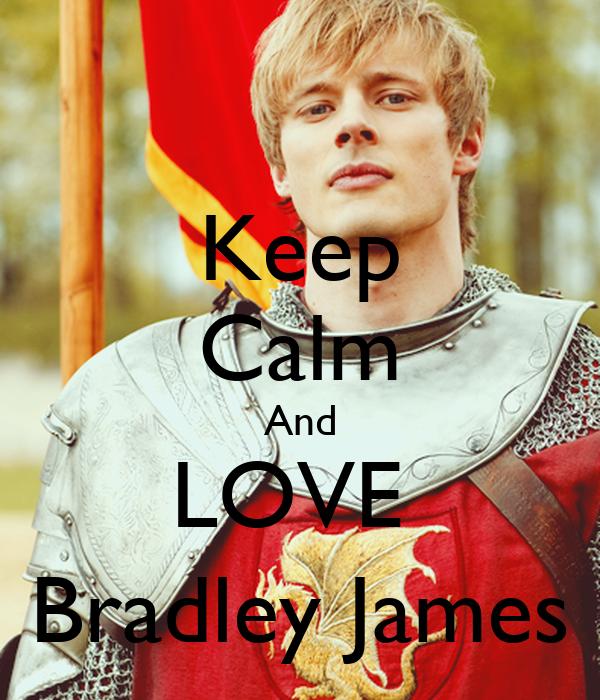 Keep Calm And LOVE  Bradley James