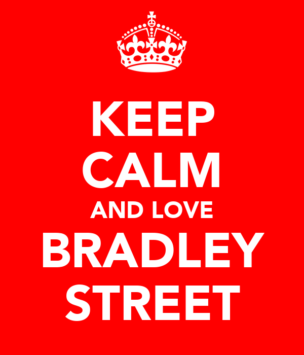 KEEP CALM AND LOVE BRADLEY STREET