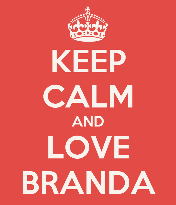 KEEP CALM AND LOVE BRANDA