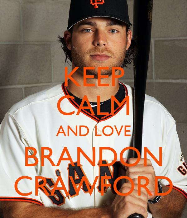 KEEP CALM AND LOVE BRANDON CRAWFORD