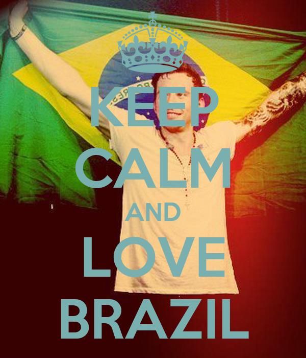 KEEP CALM AND LOVE BRAZIL