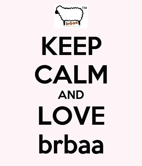 KEEP CALM AND LOVE brbaa
