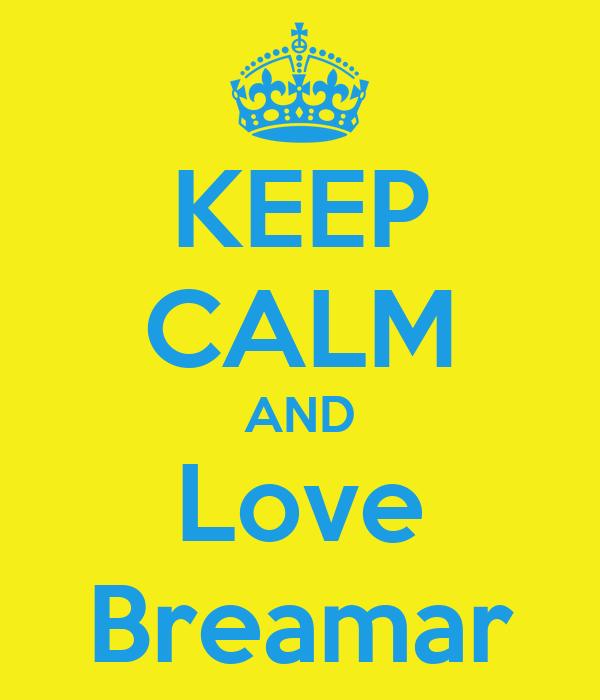 KEEP CALM AND Love Breamar