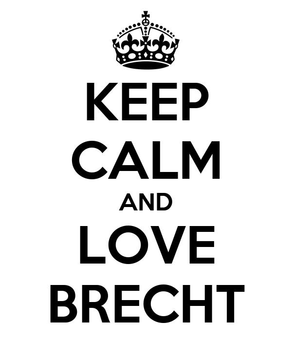 KEEP CALM AND LOVE BRECHT