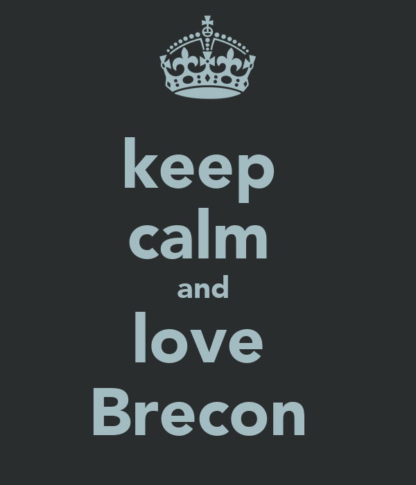 keep  calm  and  love  Brecon