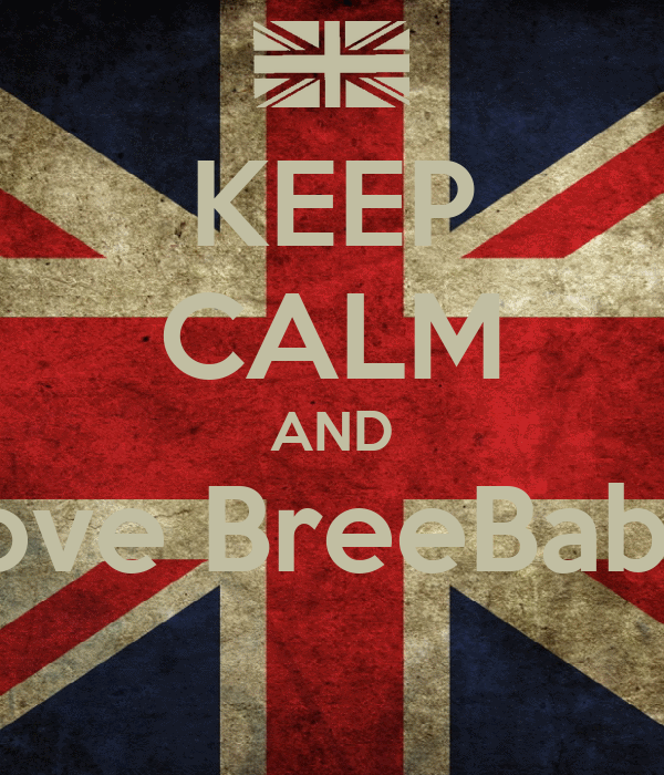 KEEP CALM AND Love BreeBabie