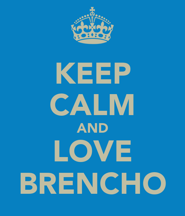 KEEP CALM AND LOVE BRENCHO