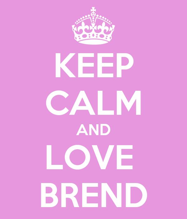 KEEP CALM AND LOVE  BREND