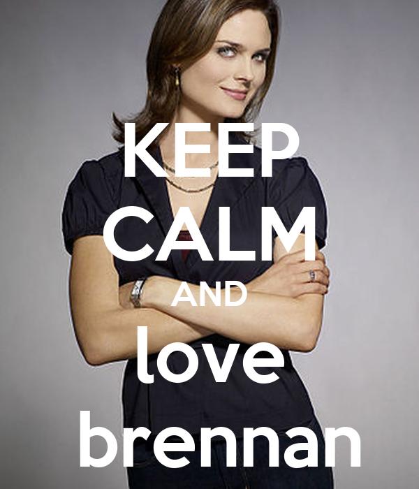 KEEP CALM AND love  brennan