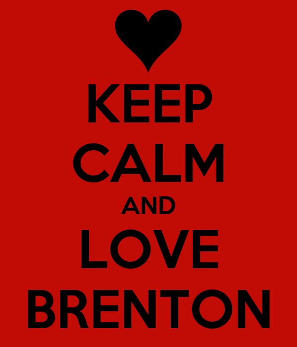 KEEP CALM AND LOVE BRENTON