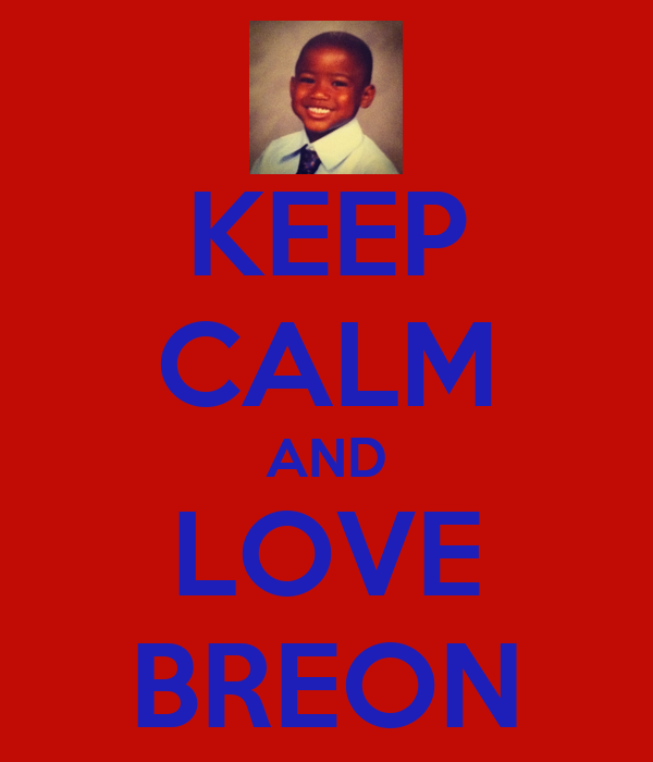 KEEP CALM AND LOVE BREON