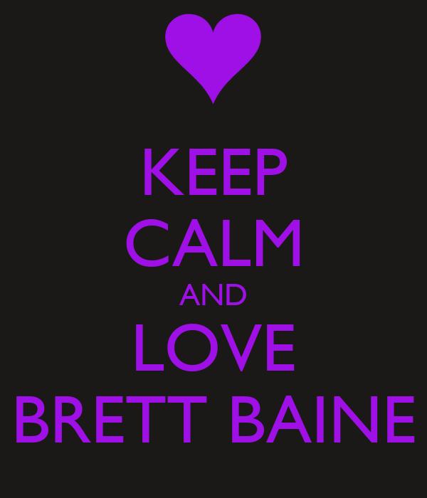 Keep Calm And Love Brett Baine Poster Shelby Keep Calm O Matic