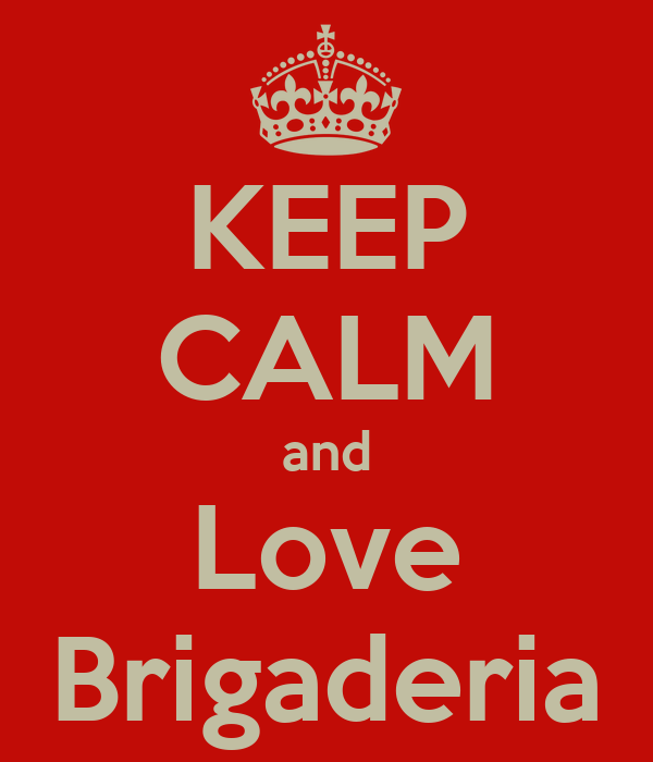 KEEP CALM and Love Brigaderia